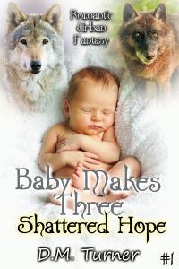 Cover image for BABY MAKES THREE: Shattered Hope