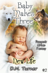 Cover image for BABY MAKES THREE: New Life